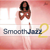 Play & Download This Is Smooth Jazz 2 by Various Artists | Napster