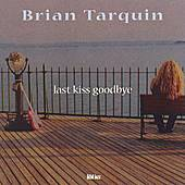 Play & Download Last Kiss Goodbye by Brian Tarquin | Napster