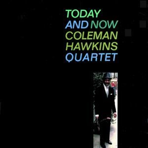 Today And Now by Coleman Hawkins