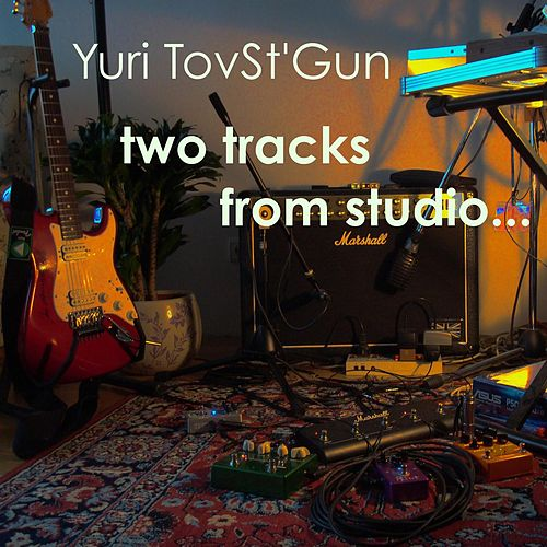Two Tracks From Studio... by Yuri TovSt'Gun