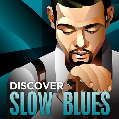Discover - Slow Blues by Various Artists