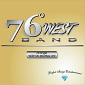 Keep On Moving On by 76 Degrees West Band