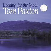 Play & Download Looking for the Moon by Tom Paxton | Napster