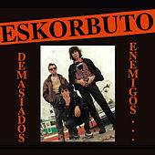Play & Download Demasiados Enemigos by Eskorbuto | Napster