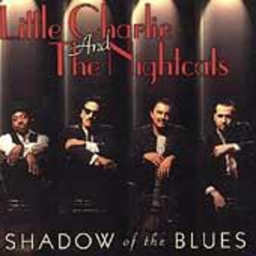 Play & Download Shadow Of The Blues by Little Charlie & the Nightcats | Napster