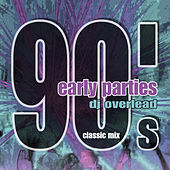 90's Early Parties (Classic Mix) by Dj Overlead