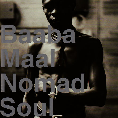 Play & Download Nomad Soul by Baaba Maal | Napster