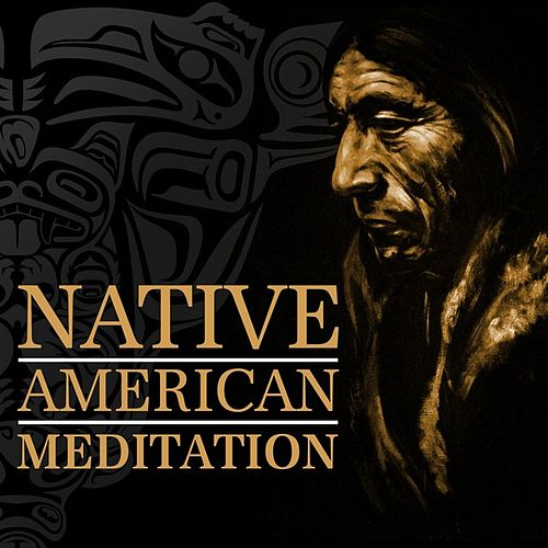 Native American Meditation by Various Artists