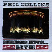 Serious Hits ... LIVE ! by Phil Collins