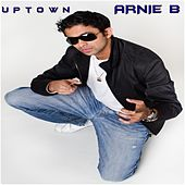 Play & Download Uptown by Arnie B. | Napster