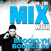 In the Mix With: Brooklyn Bounce DJ by Various Artists
