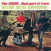 Bad Part of Town / The Live Album Bedtime von The Seeds