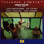 Play & Download Colonel Skopje by Henri Texier | Napster