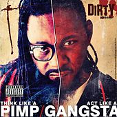 Play & Download Think Like a Pimp Act Like a Gangsta by Dirty | Napster