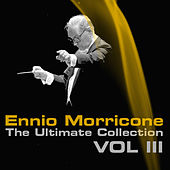 Play & Download Ennio Morricone, The Ultimate Collection, Vol. 3 by Ennio Morricone | Napster