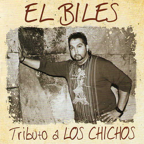 Play & Download Tributo a Los Chichos by El Biles | Napster