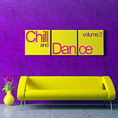 Play & Download Chill & Dance Volume 2 by Various Artists | Napster