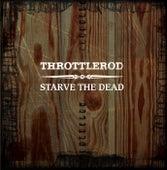 Starve the Dead by Throttlerod