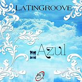 Play & Download Azul by Latin Groove | Napster