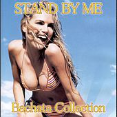 Stand By Me Bachata Hits Collection by Various Artists
