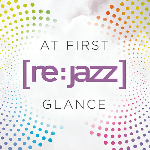 Play & Download At First Glance (Remixes) by [re:jazz] | Napster