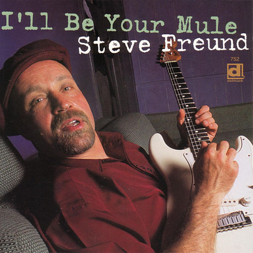 Play & Download I'll Be Your Mule by Steve Freund | Napster