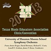 Play & Download 2013 Texas Music Educators Association (TMEA): University of Houston Moores School Symphony Orchestra by University of Houston Moores School Symphony Orchestra | Napster