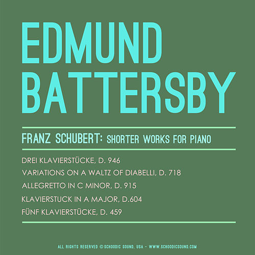 Play & Download Franz Schubert: Shorter works for piano by Edmund Battersby | Napster