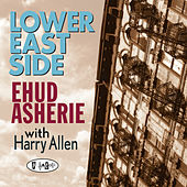 Play & Download Lower East Side by Ehud Asherie   Napster