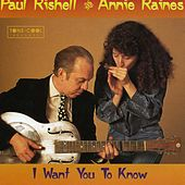 Play & Download I Want You To Know by Paul Rishell | Napster