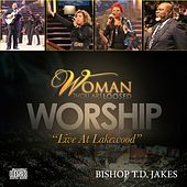 Woman, Thou Art Loosed Worship (Live at Lakewood) - Performance Tracks von T.D. Jakes
