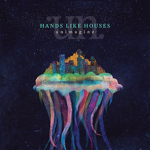 Play & Download Unimagine by Hands Like Houses | Napster