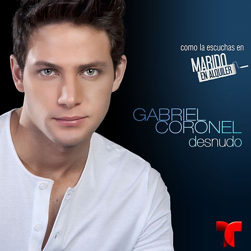 Play & Download Desnudo by Gabriel Coronel | Napster