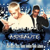 Play & Download No hay mal que dure 100 años by Aspirante | Napster