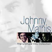Play & Download The Ultimate Hits Collection by Johnny Mathis | Napster