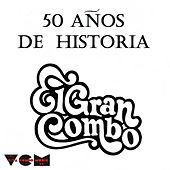 Play & Download 50 Anos de Historia by El Gran Combo De Puerto Rico | Napster