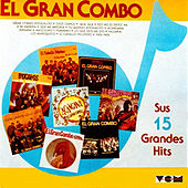 Play & Download 15 Grandes Exitos, Vol. 1 by El Gran Combo De Puerto Rico | Napster