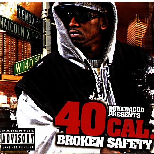 Play & Download Broken Safety by 40 Cal | Napster