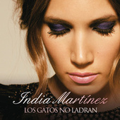Play & Download Los Gatos no Ladran by India Martinez | Napster