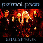 Metal is Forever by Primal Fear