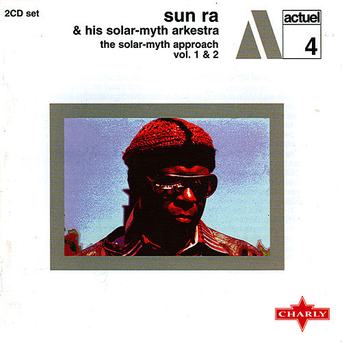 Play & Download The Solar-Myth Approach Vol. 1 & 2 Cd2 by Sun Ra   Napster