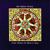 Play & Download Her Infinite Variety Celtic Women In Music & Song Vol. 2 by Various Artists | Napster