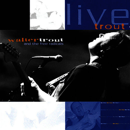 Live Trout Vol. 2 by Walter Trout