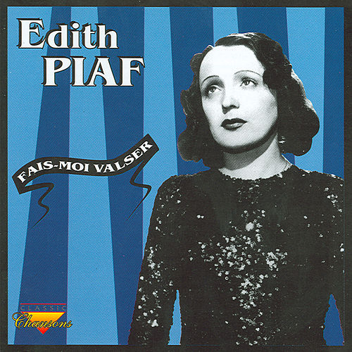 Play & Download Fais - Moi Valser by Edith Piaf | Napster