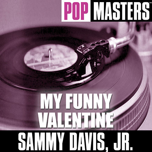 Play & Download Pop Masters: My Funny Valentine by Sammy Davis, Jr. | Napster