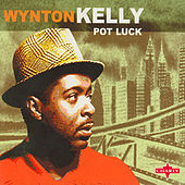 Play & Download Pot Luck by Wynton Kelly | Napster
