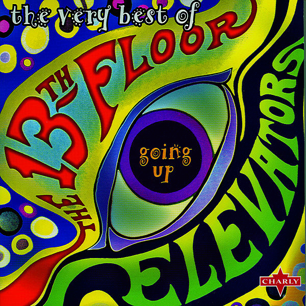 Going Up   The Very Best Of By 13th Floor Elevators