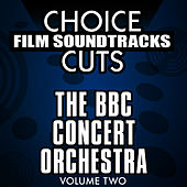 Choice Film Soundtrack Cuts, Vol. 2 by BBC Concert Orchestra