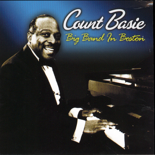 Count Basie Big Band In Boston by Count Basie