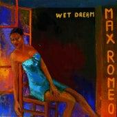Wet Dream by Max Romeo